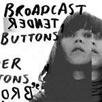 Broadcast - Tender Buttons CD
