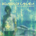 Boards of Canada - The Campfire Headphase CD