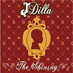 J Dilla (Jay Dee) - The Shining CD