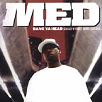 MED - Bang Ya Head Singles CD