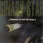 Binary Star - Masters of the Universe CD