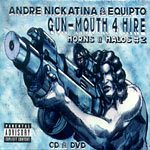 Andre Nickatina & Equipto - Gun-Mouth 4 Hire CD+DVD