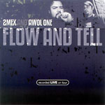 2Mex & Awol One - Flow and Tell (Live) CDR