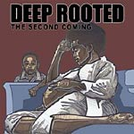 Deep Rooted - The Second Coming CD