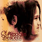 Of Mexican Descent - Exitos Y Mas Exitos CD