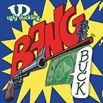 Ugly Duckling - Bang for the Buck CD