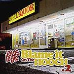 Louis Logic - Blame it on the Hooch 2 CD
