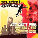 "Dilated Peoples - You Can't Run 12"" Single"