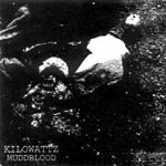 Kilowattz - Muddblood CDR EP