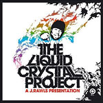J Rawls - Liquid Crystal Project CD