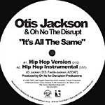 "Otis Jackson & Oh No - It's All the Same 12"" Single"