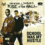 Kidz In The Hall - School Was My Hustle CD