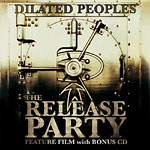 Dilated Peoples - Release Party DVD+CD