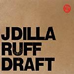 J Dilla (Jay Dee) - Ruff Draft 2xCD