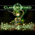 Clan Destined - Abbracadamn!!! CD