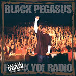 Black Pegasus - F*ck Yo! Radio CD