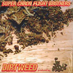 "Super Chron Flight Bros - Dirtweed 12"" Single"