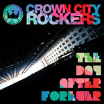 Crown City Rockers - The Day After Forever CD