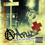 A Plus - My Last Good Deed CD