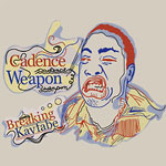 Cadence Weapon - Breaking Kayfabe CD