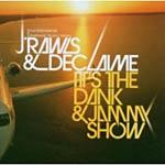 J Rawls & Declaime - It's the Dank & JammyShow CD