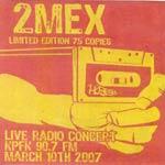 2Mex - Live Radio Concert KPFK CDR