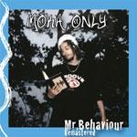 Moka Only - Mr. Behaviour CD