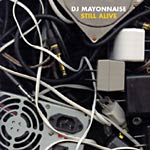 DJ Mayonnaise - Still Alive CD