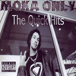 Moka Only - The Quick Hits CD