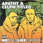 Apathy & Celph Titled - No Place Like Chrome CD