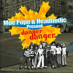 "Moe Pope & Headnodic - Danger Danger 12"" Single"
