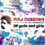 Mr. J. Medeiros - Of Gods and Girls CD