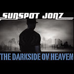 Sunspot Jonz - The Darkside ov Heaven CD