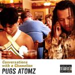 Pugz Atomz - Conversations w/Chamelion CD