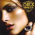 2Mex - Singles v.1 CDR