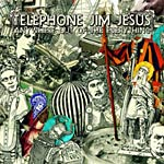 Telephone Jim Jesus - Anywhere Out Of The... LP