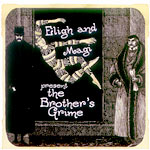 Eligh & Magi (TS) - The Brothers Grime CD