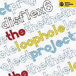 Disflex6 - The Loophole Project CDR