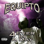 Equipto - 4 Ever In A Day CD