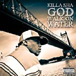 Killa Sha - God Walk On Water CD