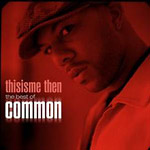Common - Thisisme Then: Best Of... CD