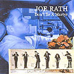Joe Rath - Don't Be A Martyr CD