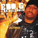 Edo G & Da Bulldogs - Acting (re-issue) CD