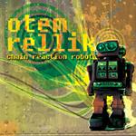 Otem Rellik - Chain Reaction Robot CD