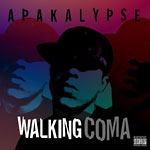 Apakalypse - Walking Coma CD