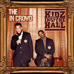 Kidz In The Hall - The In Crowd CD
