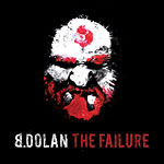 B. Dolan - The Failure CD