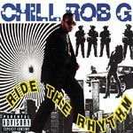Chill Rob G - Ride the Rhythm CD