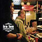 Ira Lee and Factor - Cafeteria Food CD