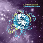 Kay the Aquanaut - Spinning Blue Planet CD